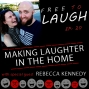 Artwork for MAKING LAUGHTER IN THE HOME: REBECCA KENNEDY  [EP. 20]
