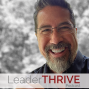 Artwork for Introducing LeaderTHRIVE with Dr. Jason Brooks