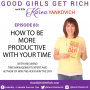 Artwork for 083 - How to be More Productive with Your Time