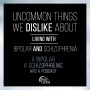 Artwork for Ep 4: Uncommon Things We Dislike About Living with Bipolar and Schizophrenia