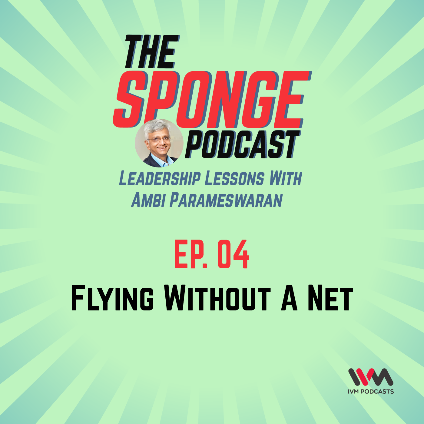 Ep. 04: Flying Without A Net