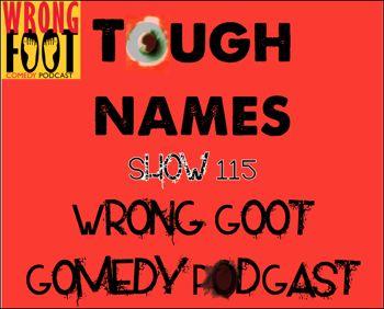EP115--Tough Names