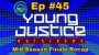 Artwork for Ep #45: Young Justice Mid-Season Finale Recap