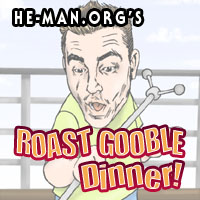 Episode 043 - He-Man.org's Roast Gooble Dinner