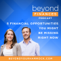 Artwork for 5 Financial Opportunities You're Missing Right Now
