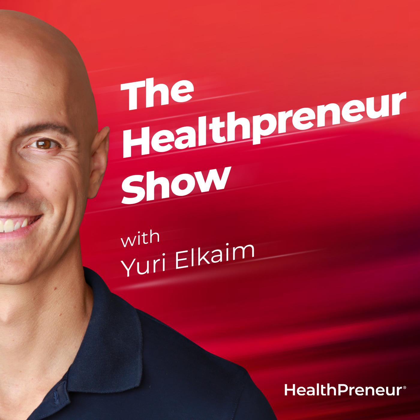 The Healthpreneur Show with Yuri Elkaim show art