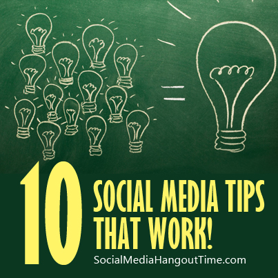 2 - 10 Social Media Tips That Work