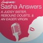 Artwork for Sasha Answers: A Judgy Sister, Rebound Doubts, and an Eager Virgin