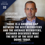 Artwork for There Is a Growing Gap Between the Best Recruiters and The Average Recruiters. Richard Discusses What the Best of the Best Are Doing Today.