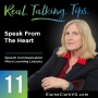 Artwork for 11: Real Talking Tips - Speaking from the Heart