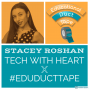 Artwork for Stacey Roshan: Tech With Heart x #EduDuctTape