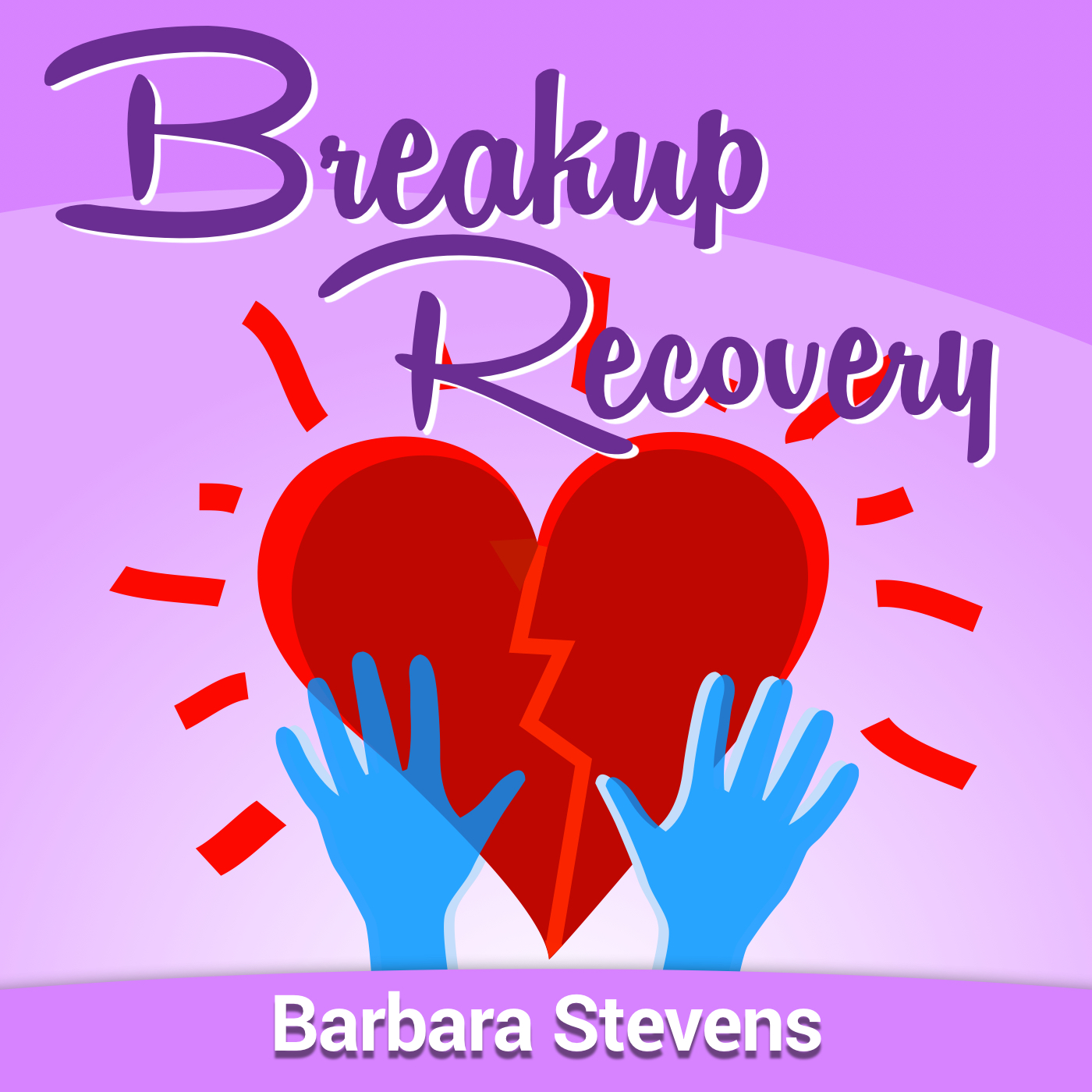 Breakup Recovery Podcast on Apple Podcasts
