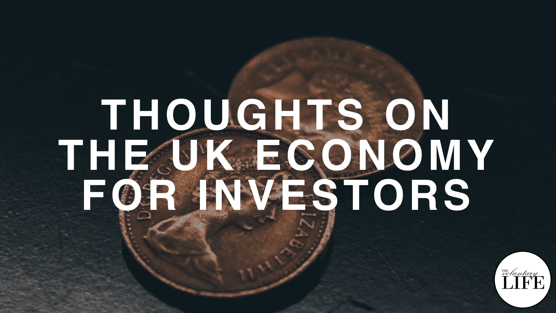 Bonus Episode 95: Thoughts On The UK Economy For Investors