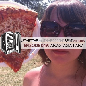 Start The Beat 049: ANASTASIA LANZ