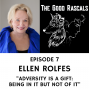 Artwork for Ep 7 Ellen Rolfes - Adversity is a Gift: Being in It but Not of It