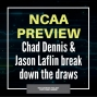 Artwork for NCAA Preview with Chad Dennis and Jason Laflin