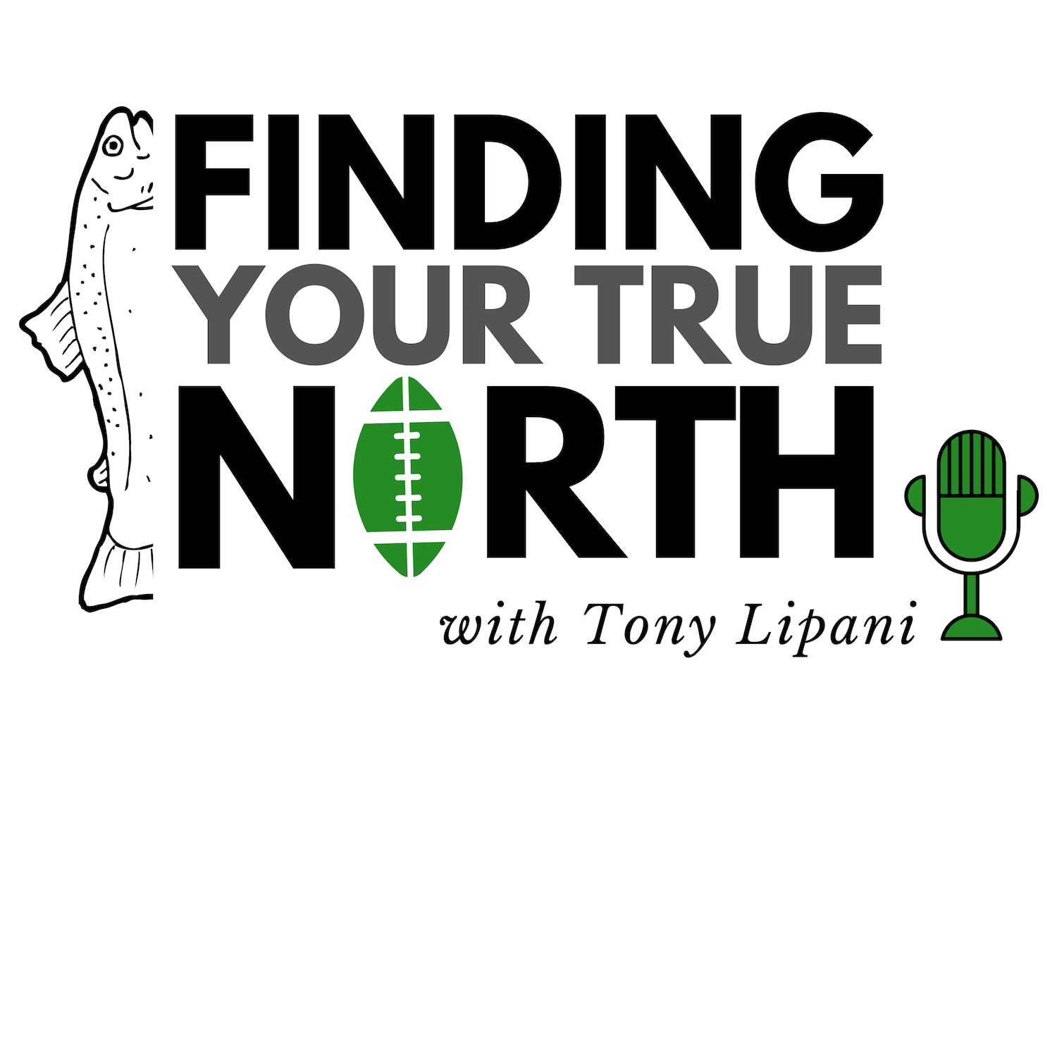 Finding Your True North with Tony Lipani show art