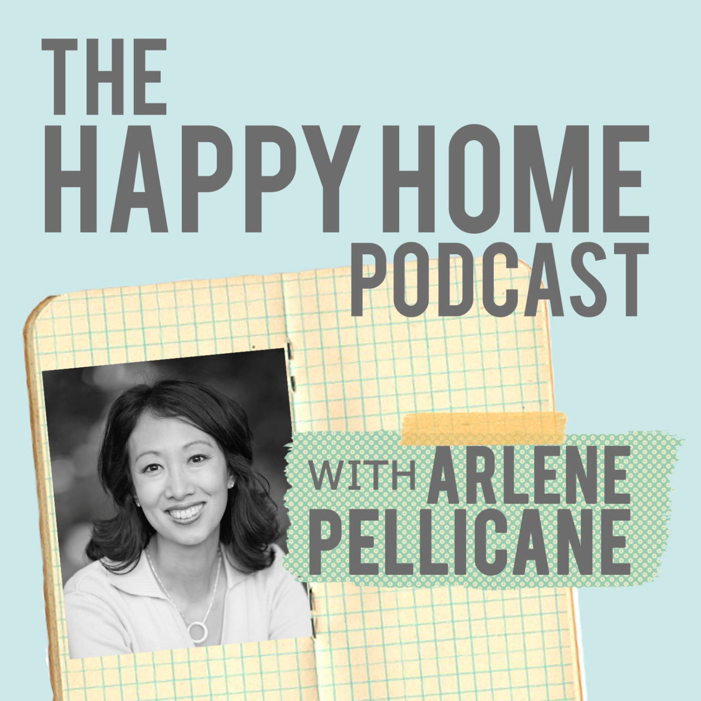 The Happy Home Podcast with Arlene Pellicane show art