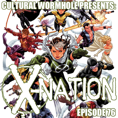 Cultural Wormhole Presents: X-Nation Episode 76