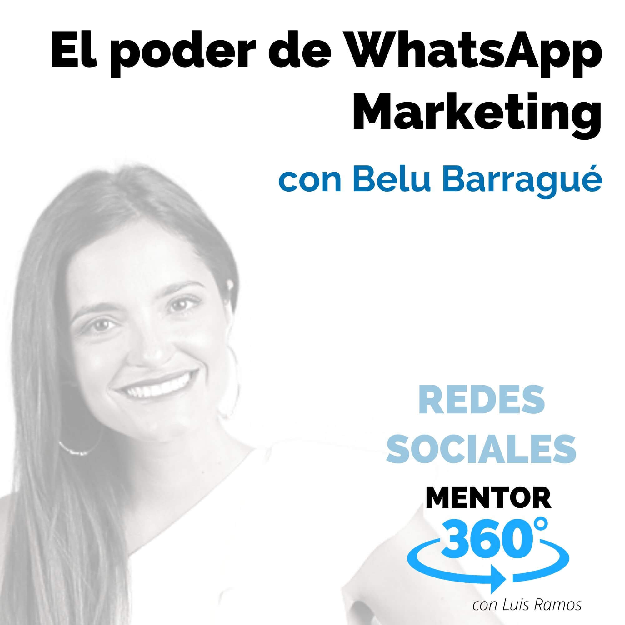 El poder de WhatsApp Marketing, con Belu Barragué - REDES SOCIALES - MENTOR360