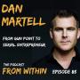 Artwork for 85. Dan Martell - From Gunpoint to Serial Entrepreneur