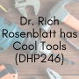 Artwork for Dr. Rich Rosenblatt has Cool Tools (DHP246)