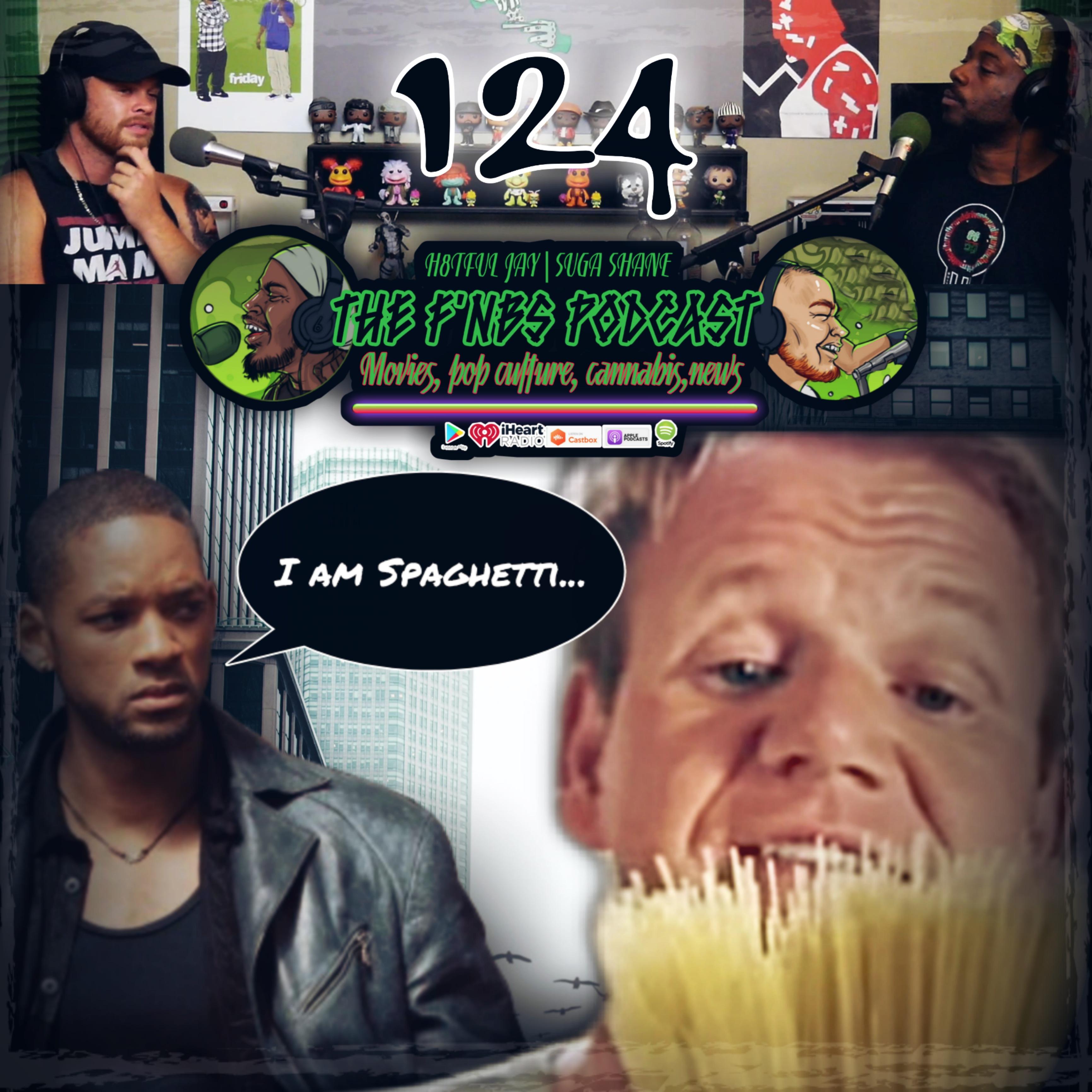 """Artwork for THE F'NBS PODCAST EP. 124 """"I AM SPAGHETTI""""   H8TFUL JAY & SUGA SHANE"""