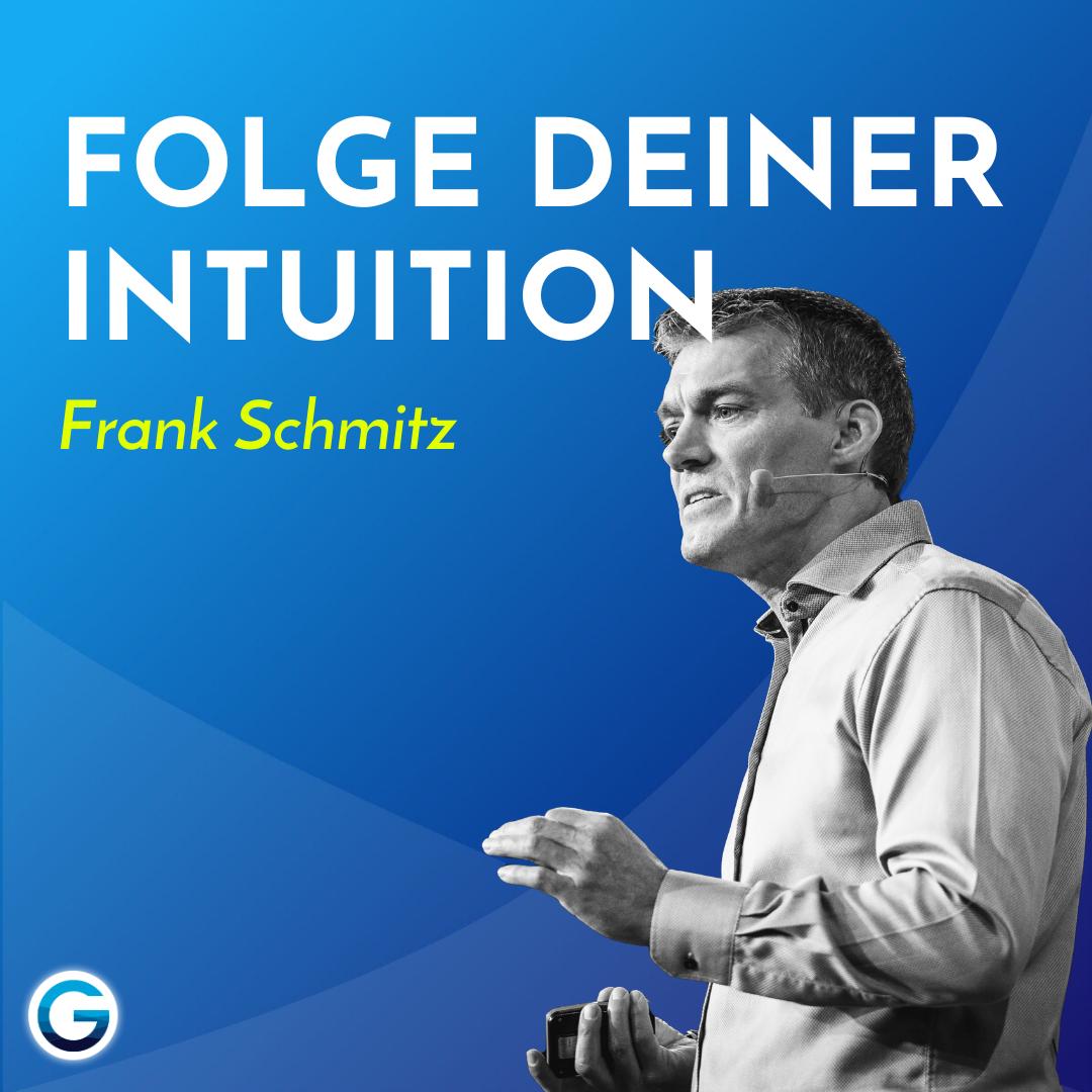 Auf sein Herz hören: DAS ist der Schlüssel zum Erfolg // Frank Schmitz