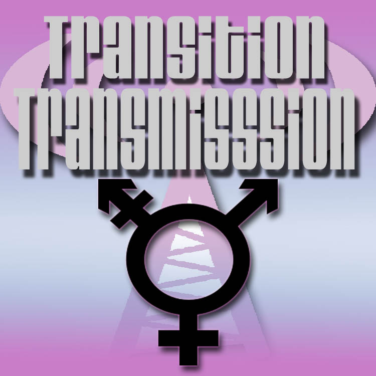 Transition Transmission Transgender Podcast Ep 058 - Hashtag Something