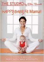 Ellen Barrett's New Workout DVD Happy Baby Fit Mama