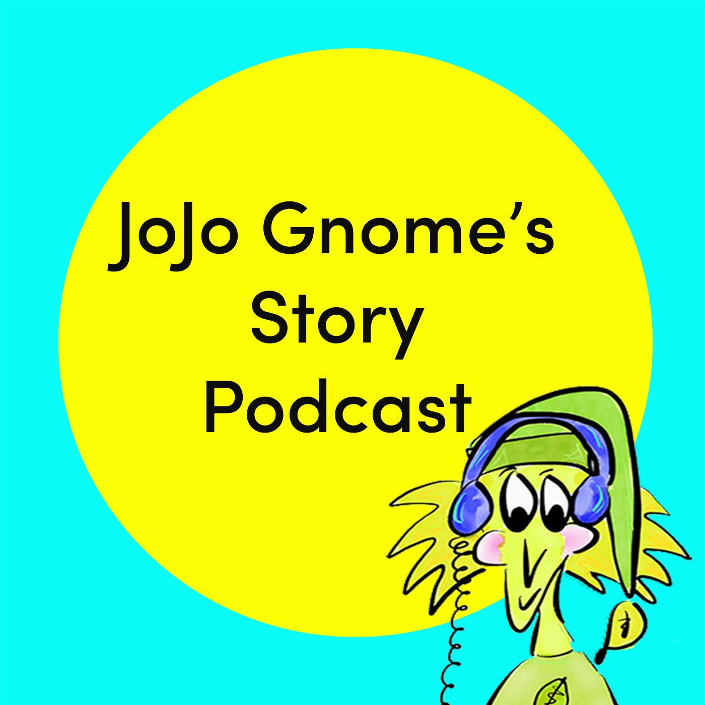 JoJo Gnome's Story Podcast show art