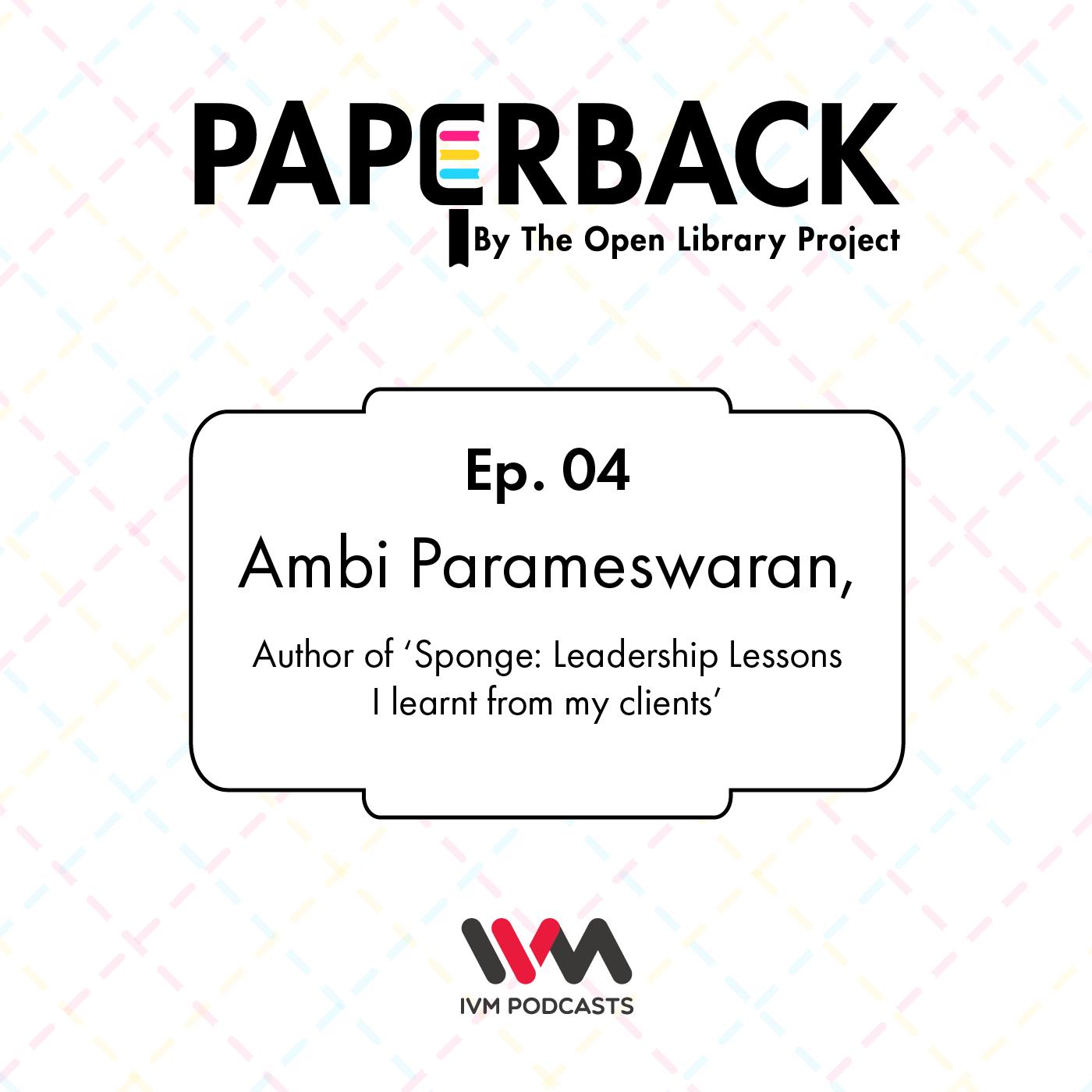 Ep. 04: Ambi Parameswaran