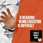 Artwork for E99 6 Reasons Being Executor is Difficult
