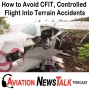 Artwork for 134 How to Avoid CFIT, Controlled Flight Into Terrain Accidents + GA News