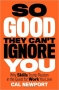 Artwork for So Good They Can't Ignore You