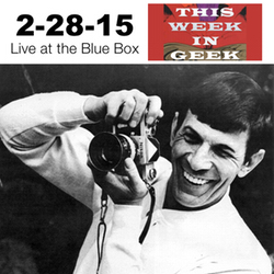 This Week in Geek 2-28-15 Live at the Blue Box