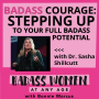 Artwork for Badass Courage: Stepping Up to Your Full Badass Potential