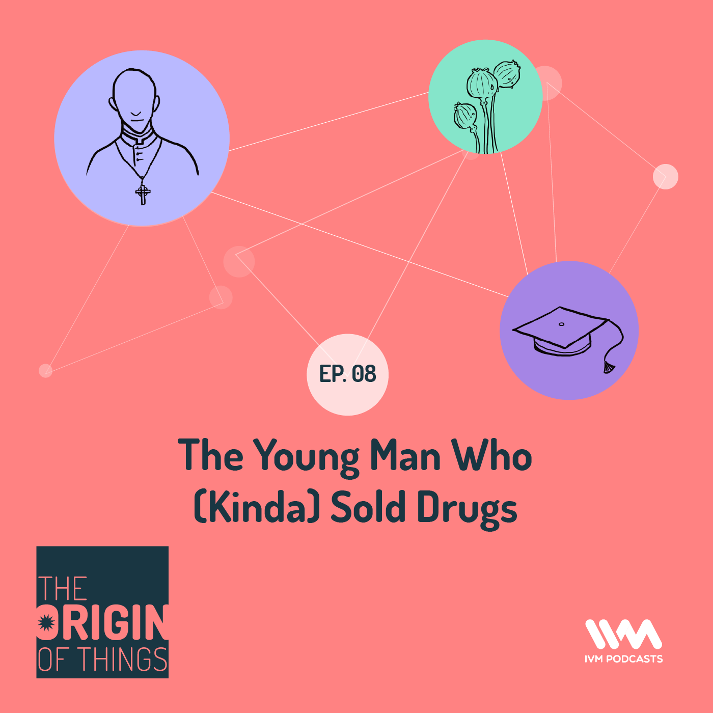 Ep. 08: The Young Man Who (Kinda) Sold Drugs