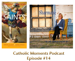 Catholic Moments Podcast Episode #14