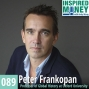 Artwork for 089: Peter Frankopan on China's Transformation and Why We Need to Pay Attention