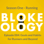 Artwork for Episode 004: Goals and Habits for Runners and Beyond