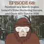 Artwork for Ep 68 - Facebook as a Search Engine, Iceland's Video Marketing Success, and Quick SEO Tips for 2018