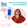 Artwork for Ep 119 Behind a Canva template social membership with Kayla Butler