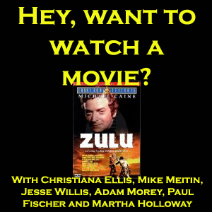 Zulu - Hey, Want to Watch a Movie?