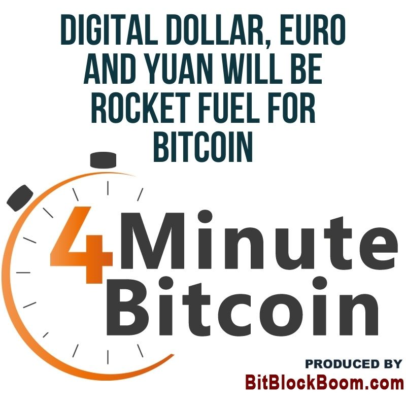Digital Dollar, Euro and Yuan Will Be Rocket Fuel for Bitcoin