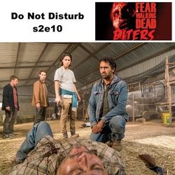 Do Not Disturb s2e10 - Biters: The FEAR The Walking Dead Podcast