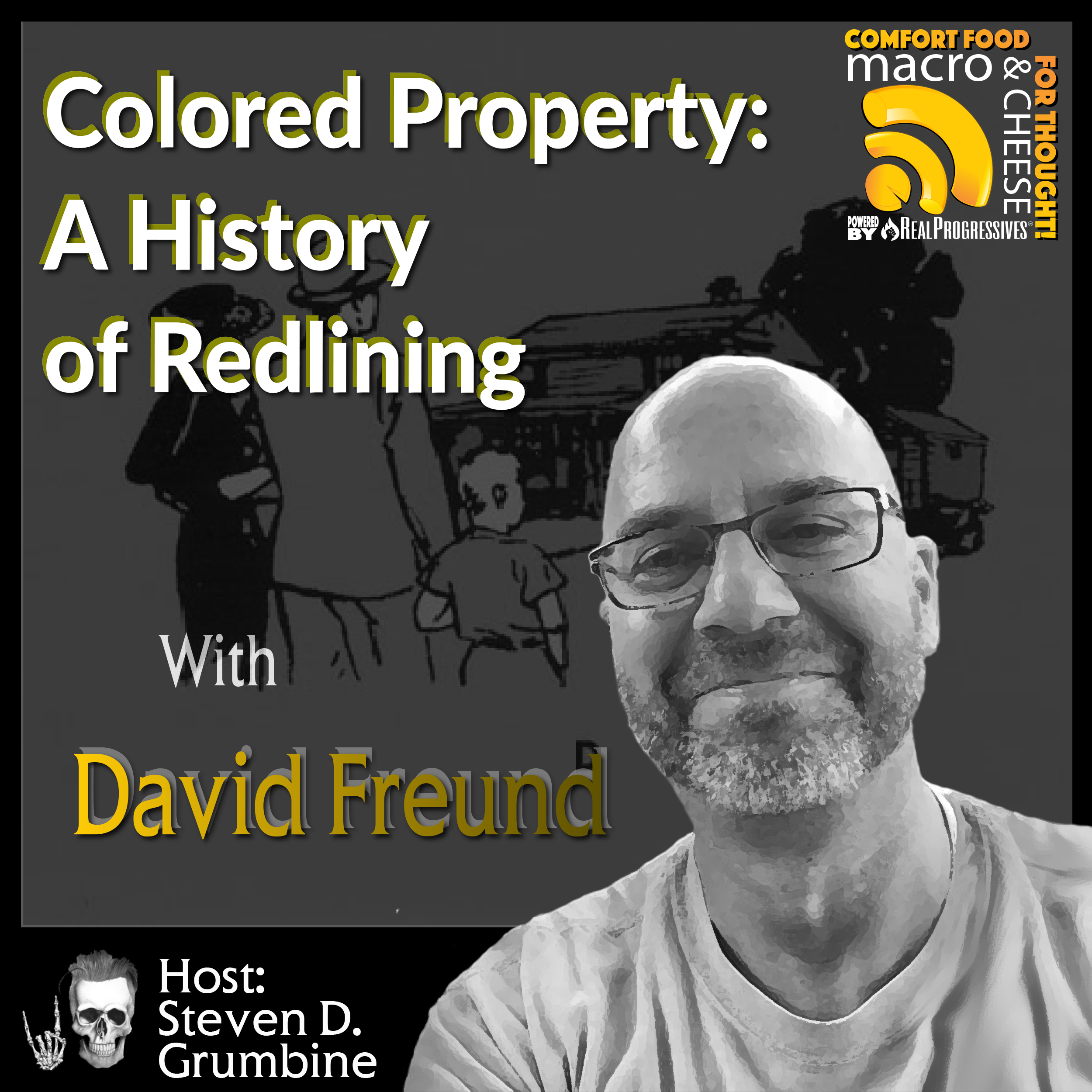 Colored Property: A History of Redlining with David Freund