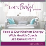 Artwork for 71: Food & Our Kitchen Energy With Health Coach Liza Baker: Part 1