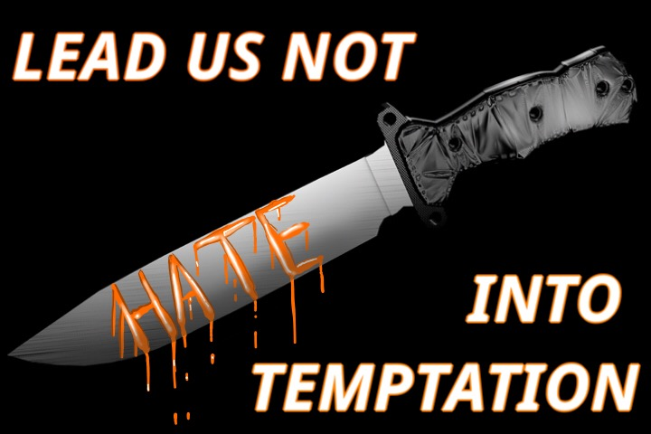 "Knife with the word ""Hate"" in blood and the words ""lead us not into temptation"""