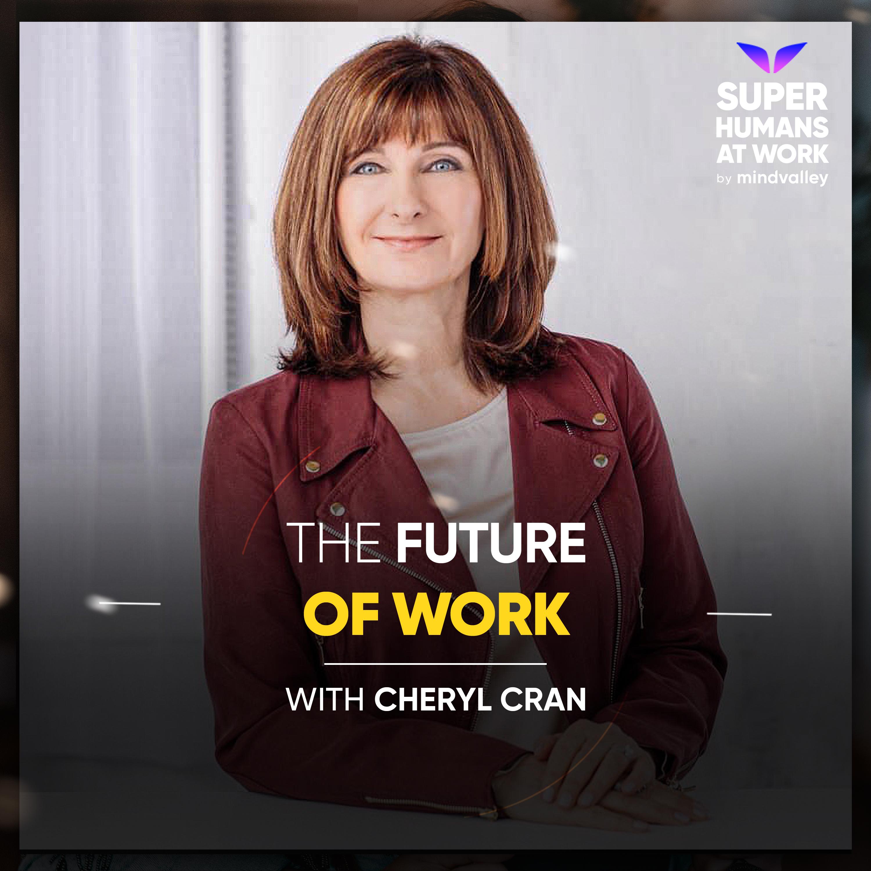 The Future Of Work - Cheryl Cran